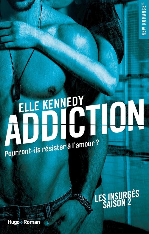 Les insurgés T.2 ; addiction