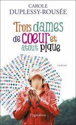 Vente EBooks : Trois dames de coeur et atout pique  - Carole Duplessy-Rousée