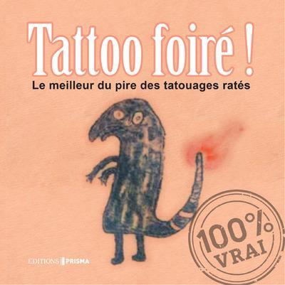 Tatoo foiré ! le meilleur du pire des tatouages ratés