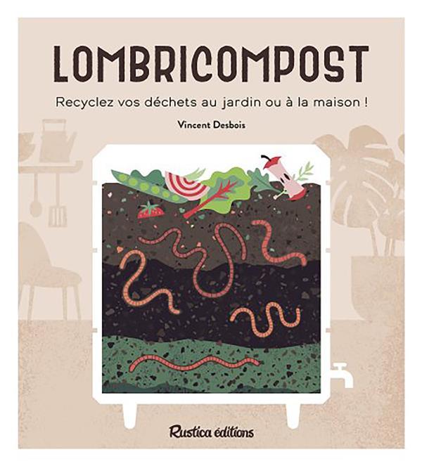 Lombricompost ; recyclez vos déchets au jardin ou à la maison !