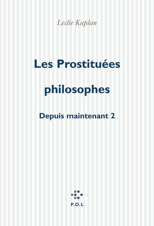 Les Prostituées philosophes, Depuis maintenant 2