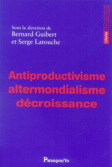Antiproductivisme altermondialisme decroissance