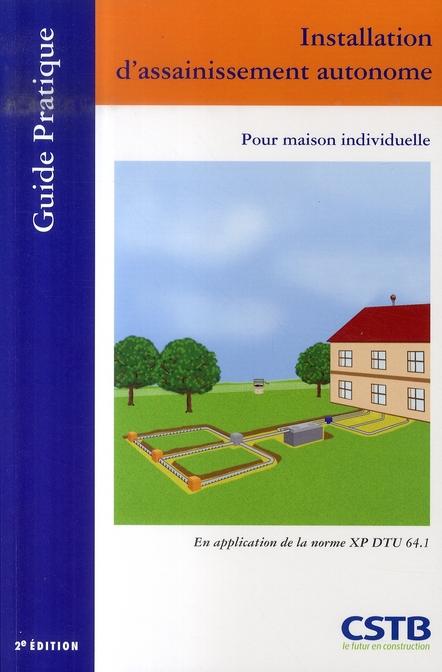 Installation d'assainissement autonome ; pour maison individuelle (2e édition)