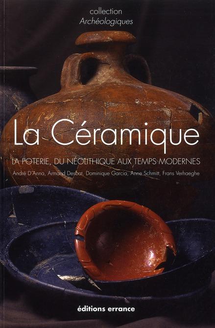 La céramique ; la poterie du Néolithique au Temps modernes (édition 2011)