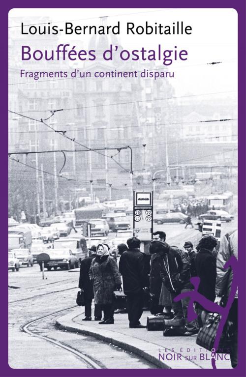 Bouffées d'ostalgie ; fragments d'un continent disparu
