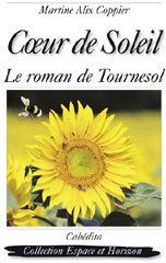 Coeur de soleil ; le roman de Tournesol