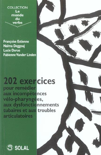 202 Exercices Pour Remedier Aux Incompetences Velo-Pharyngees, Aux Dysfonctionnements Tubaires Et Aux Troubles Articulatoires
