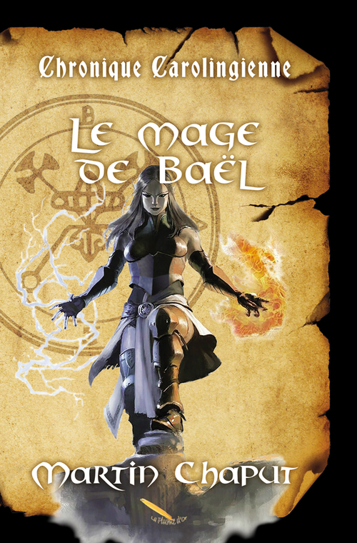 Chronique carolingienne: Le mage de Baël