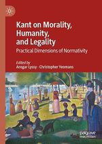 Kant on Morality, Humanity, and Legality  - Ansgar Lyssy - Christopher Yeomans