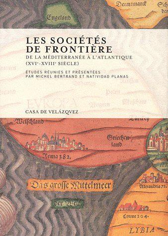 Les sociétés de frontière ; de la méditerranée à l'Atlantique (XVI-XVIII siècle)