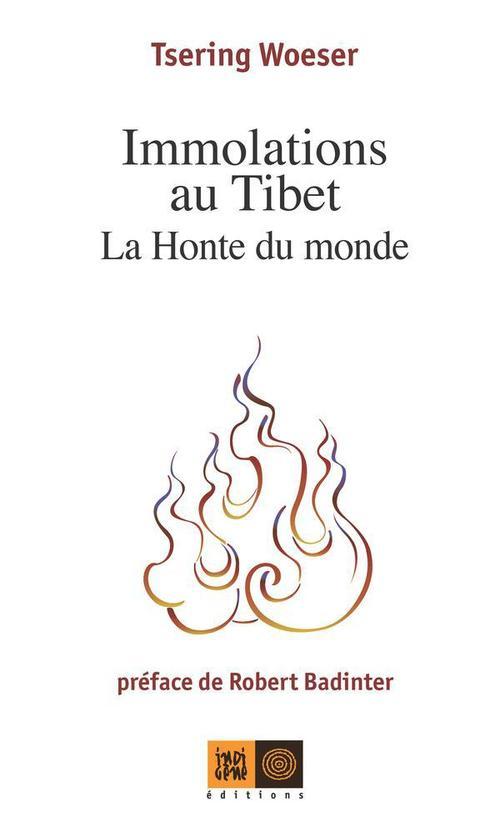 Immolations au Tibet ; la honte du monde