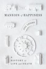 Vente Livre Numérique : The Mansion of Happiness  - Jill Lepore