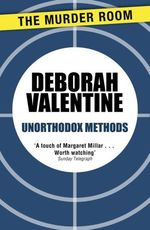 The Unorthodox Methods  - Deborah Valentine