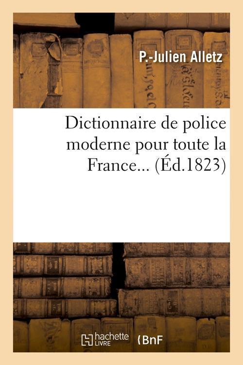 Dictionnaire de police moderne pour toute la france. tome 1 (ed.1823)