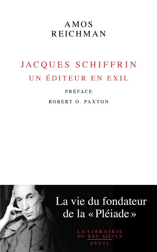 Jacques Schiffrin, un éditeur en exil : la vie du fondateur de la Pléiade