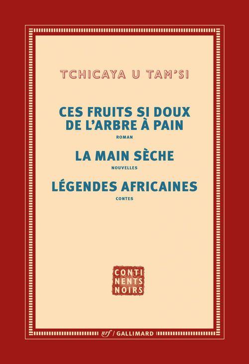 Ces fruits si doux de l'arbre à pain - La main sèche - Légendes africaines  - Tchicaya U Tam'si