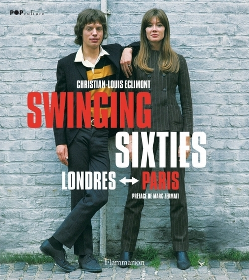 Swinging sixties ; Londres-Paris