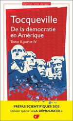 De la démocratie en Amérique tome II partie IV - Prépas scientifiques 2019-2020 - GF  - Alexis de TOCQUEVILLE - Alexis de Tocqueville - Alexis De Tocqueville
