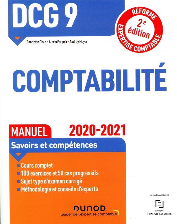 DCG 9  -  COMPTABILITE  -  MANUEL  -  SAVOIRS ET COMPETENCES (EDITION 20202021) DISLE/FARGEIX/MEYER