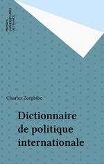Vente Livre Numérique : Dictionnaire de politique internationale  - Charles Zorgbibe