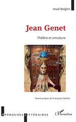 Jean genet - theatre et simulacre  - Imad Belghit - Belghit Imad