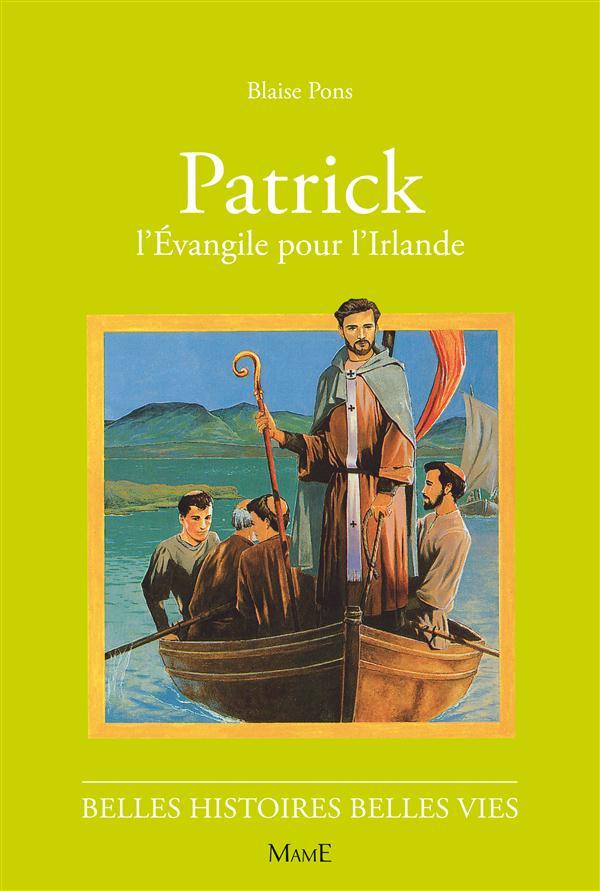 Patrick, l'Evangile pour l'Irlande