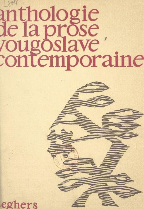 Anthologie de la prose yougoslave contemporaine