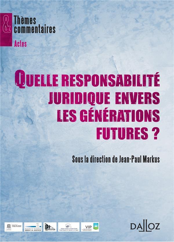 Quelle responsabilité juridique envers les générations futures ?