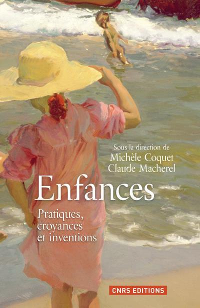 Enfances ; pratiques, croyances et inventions