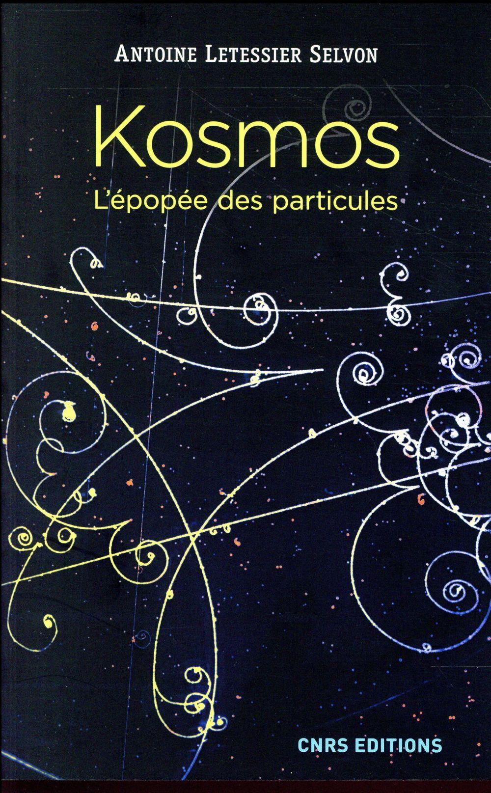 Kosmos ; l'épopée des particules