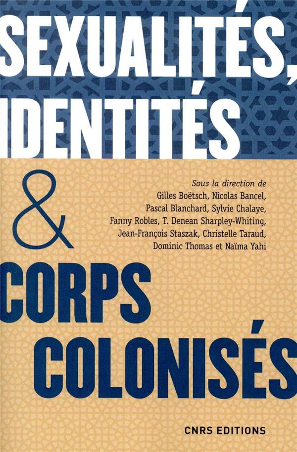 Sexualités, identités & corps colonisés ; XVe siècle-XXIe siècle