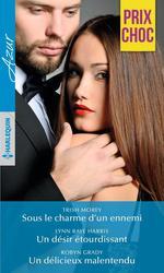 Vente EBooks : Sous le charme d'un ennemi - Un désir étourdissant - Un délicieux malentendu  - Trish Morey - Lynn Raye Harris - Robyn Grady