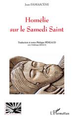 Homélie sur le Samedi Saint  - Philippe Péneaud - Jean Damascene
