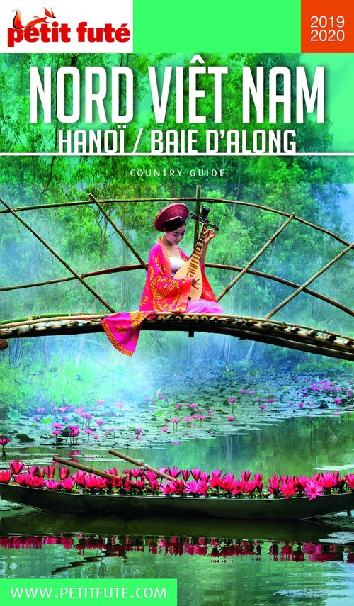GUIDE PETIT FUTE ; COUNTRY GUIDE ; nord Vietnâm hanoi, baie d'Along (édition 2019/2020)
