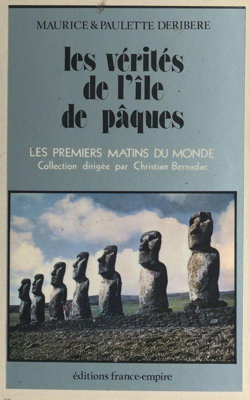 Les vérités de l'Île de Pâques  - Paulette Déribéré  - Maurice Déribéré