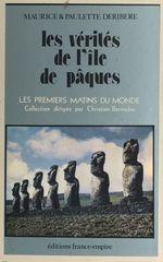 Les vérités de l'Île de Pâques