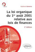 Vente EBooks : La loi organique du 1er août 2001 relative aux lois de finances (Introduction aux finances publiques) - 2e édition  - Stéphanie Damarey