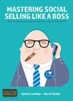 Vente EBooks : Mastering Social Selling Like a Boss  - Hervé Kabla - Sylvie Lachkar