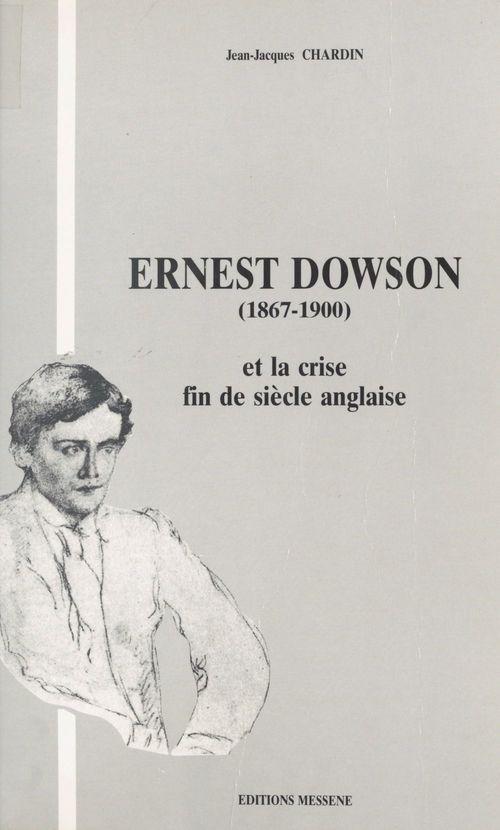 Ernest Dowson (1867-1900) et la crise fin de siècle anglaise