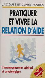 Vente EBooks : Pratiquer et vivre la relation d'aide  - Jacques Poujol - Claire Poujol