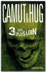 Vente EBooks : 3 fois plus loin  - Jérôme Camut - Nathalie Hug