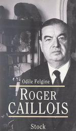 Vente EBooks : Roger Caillois  - Odile Felgine