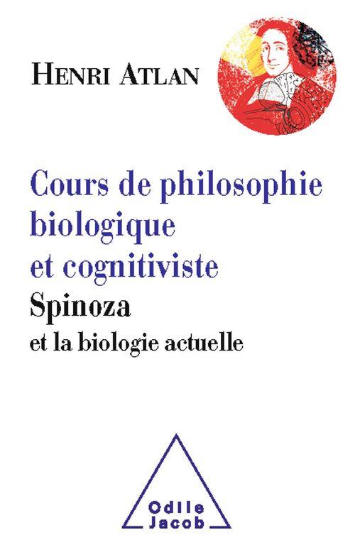 Cours de philosophie biologique et cognitiviste ; Spinoza et la biologie actuelle