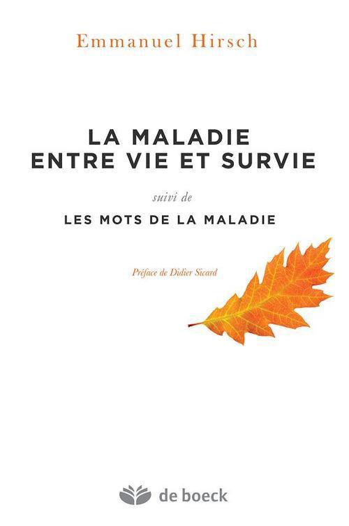 La Maladie Entre Vie Et Survie ; Les Mots De La Maladie