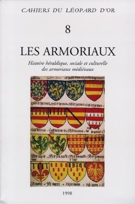 Les armoriaux ; histoire héraldique, sociale et culturelle des armoriaux médiévaux ; actes de colloque, paris, 1994