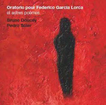 Oratorio pour Federico Garcia Lorca et autres poèmes
