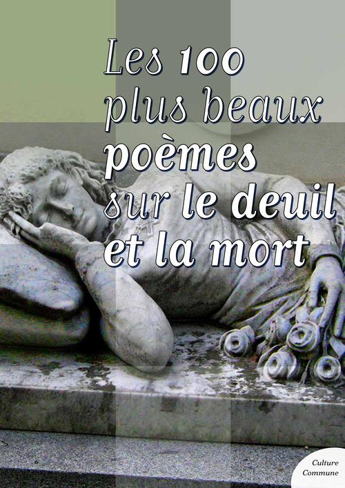 Les cent plus beaux poèmes sur le deuil et la mort