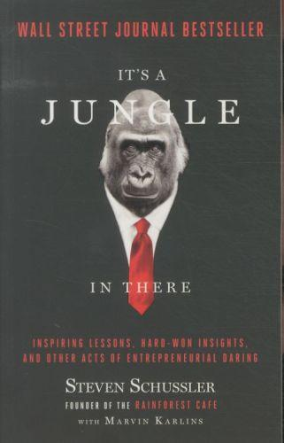 It's a jungle out there - inspiring lessons, hard-won insights of entrepreneurial daring