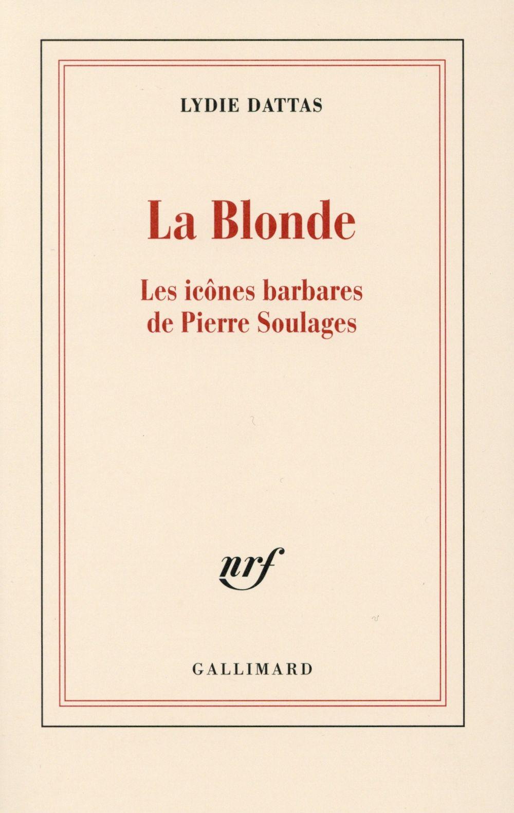La blonde ; les icônes barbares de Pierre Soulages