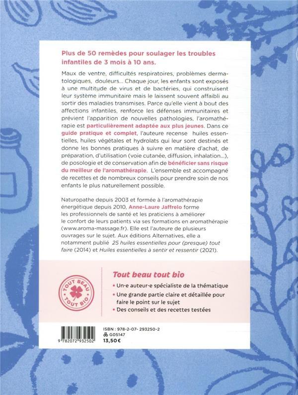 l'aromathérapie des petits ; huiles essentielles, huiles végétales et hydrolats pour les enfants de 3 mois à 10 ans